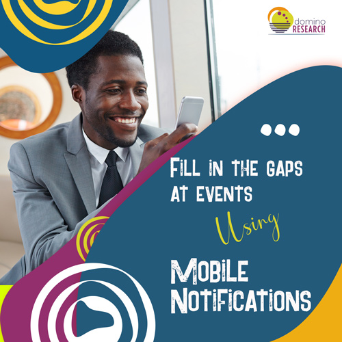 Mobile Notifications Fill in the Gaps at Events