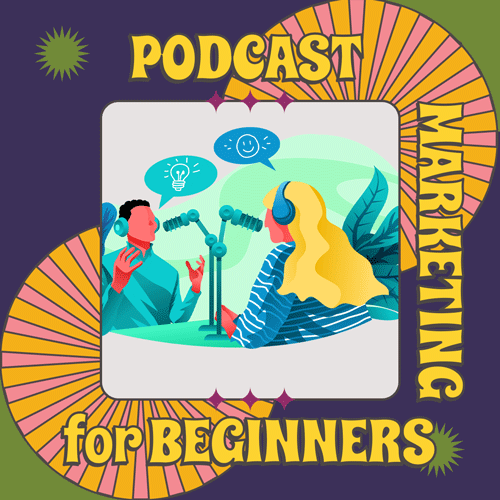 Podcast Marketing for Beginners