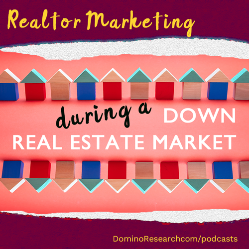 Realtor Marketing During a Down Market